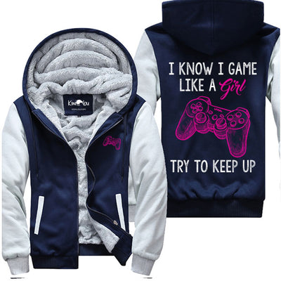 I Know I Game Like A Girl - Jacket