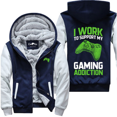 I Work To Support My Gaming Addiction - Jacket