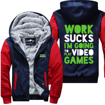 Work Sucks- Gaming Jacket