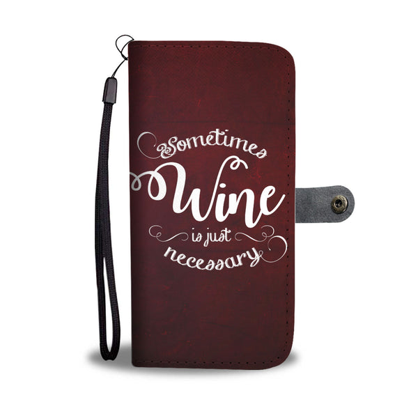 Wine is Necessary Wallet Case