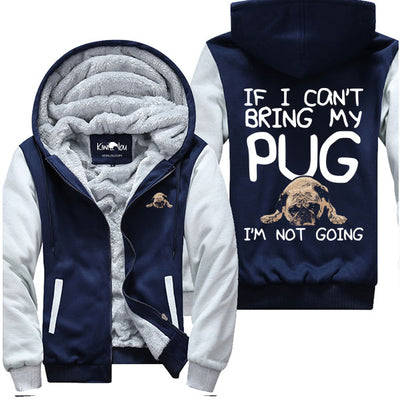 If I Can't Bring My Pug - Jacket