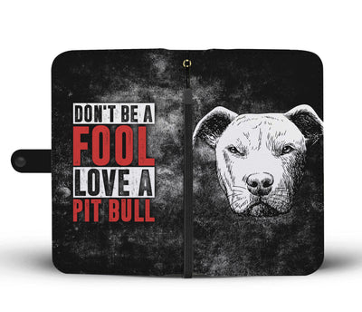 Don't Be A Fool Wallet Phone Case