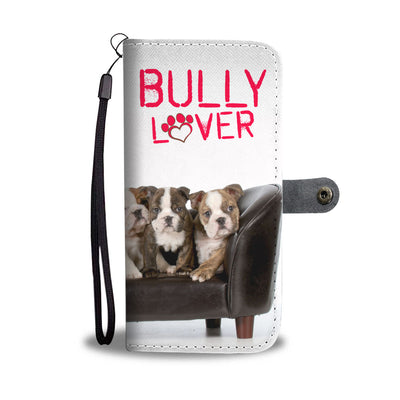 Bully Lover Wallet Phone Case
