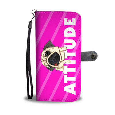 Attitude Pug Wallet Phone Case