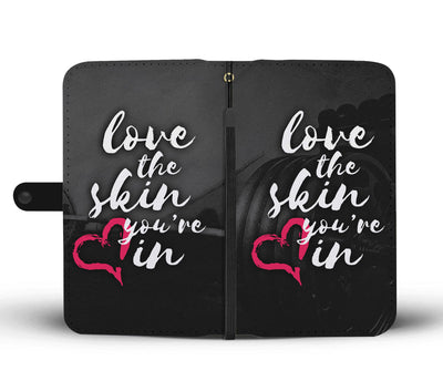 Love The Skin You're In Wallet Phone Case