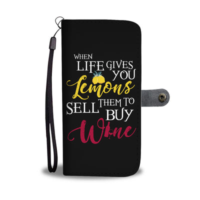 When Life Gives You Lemons Wallet Phone Case