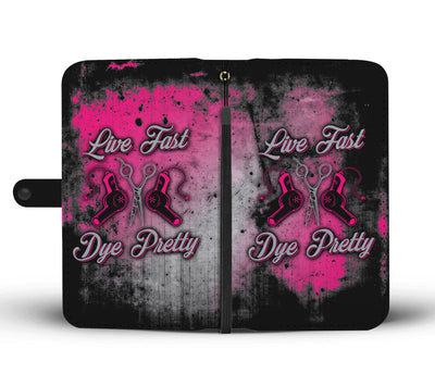 Live Fast Dye Pretty Wallet Phone Case