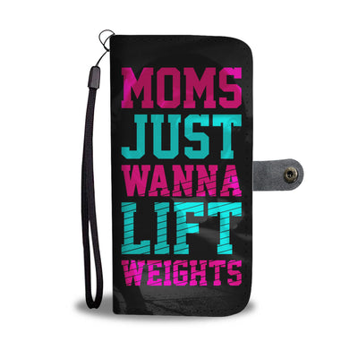 Mom Just Wanna Lift Weights Wallet Phone Case