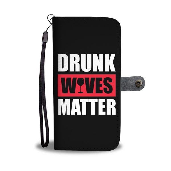 Drunk Wives Matter Wallet Phone Case