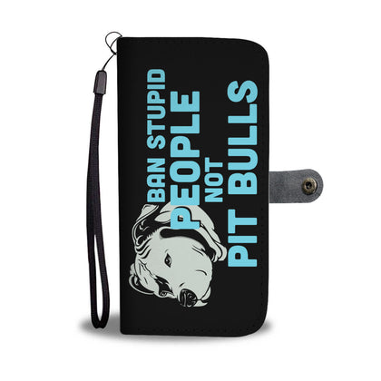 Ban Stupid People Wallet Phone Case