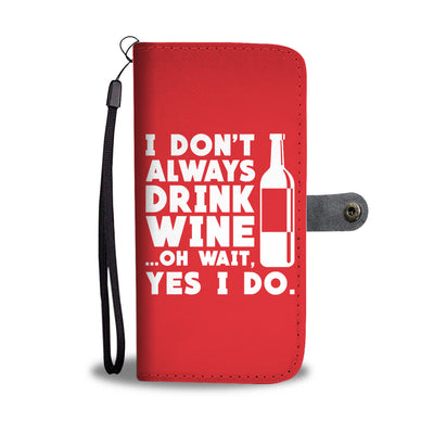 Drink Wine Wallet Phone Case