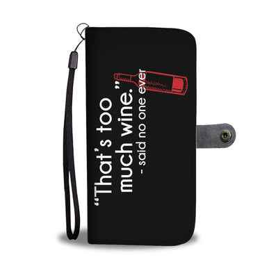 Too Much Wine Wallet Phone Case