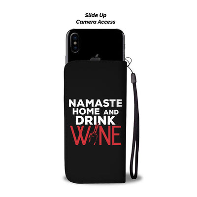 Namaste Home and Drink Wine Wallet Phone Case
