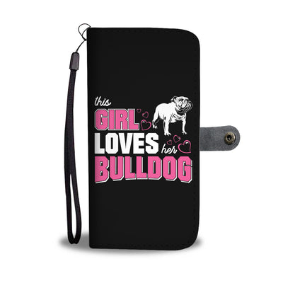 This Girl Loves Her Bulldog Wallet Phone Case
