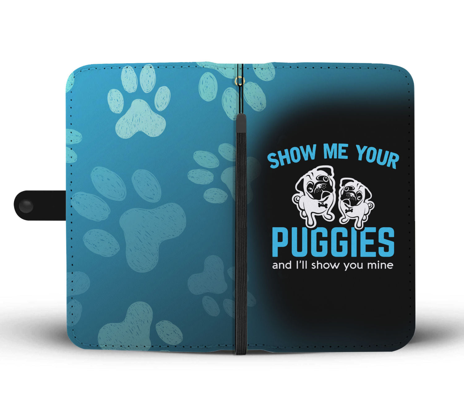 Show Me Your Puggies Wallet Phone Case