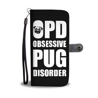 Obsessive Pug Disorder Wallet Phone Case