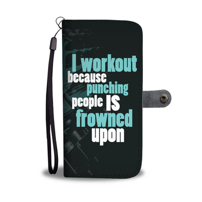 I Workout Because Wallet Phone Case