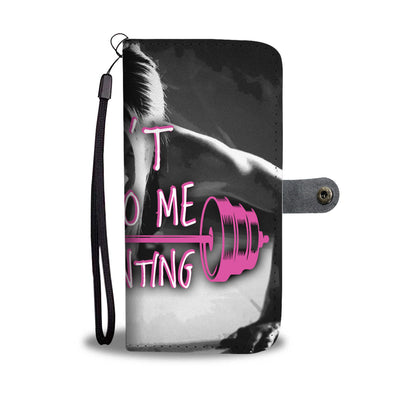 Don't Talk To Me Wallet Phone Case