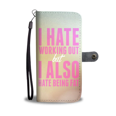 Hate Working Out Wallet Phone Case