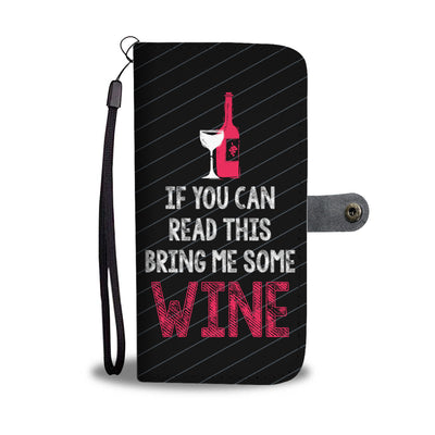 Bring Me Some Wine Wallet Phone Case