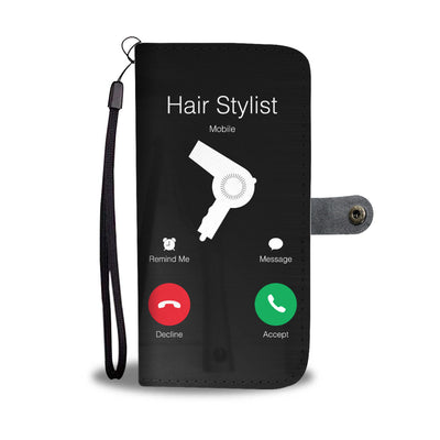 Hair Stylist Calling Wallet Phone Case