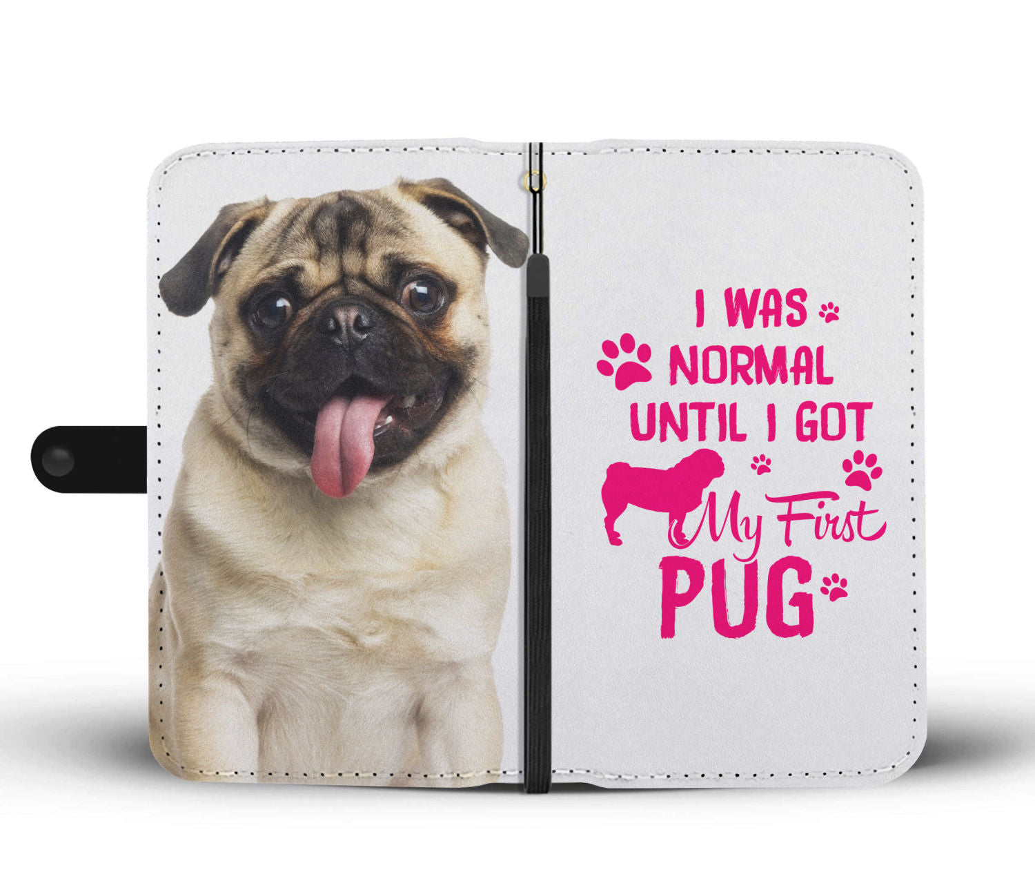 Normal Until My First Pug Wallet Phone Case