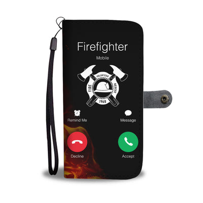 Firefighter Calling Wallet Phone Case