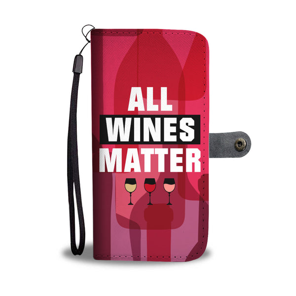 All Wines Matter Wallet Phone Case