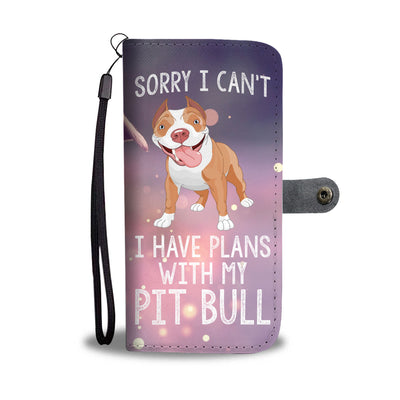 Have Plans With My Pit Wallet Phone Case