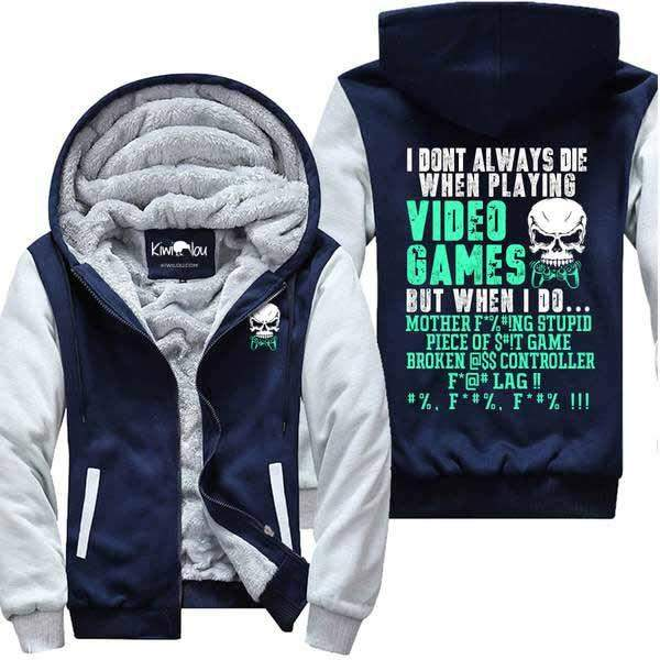 I Don't Always Die - Gaming Jacket