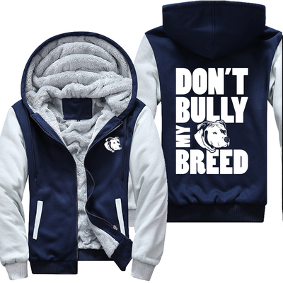 Don't Bully My Breed - Pitbull Jacket
