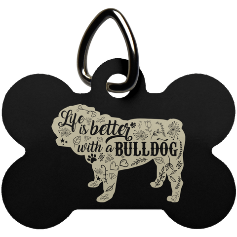 Life Is Better With A Bulldog Dog Bone Pet Tag