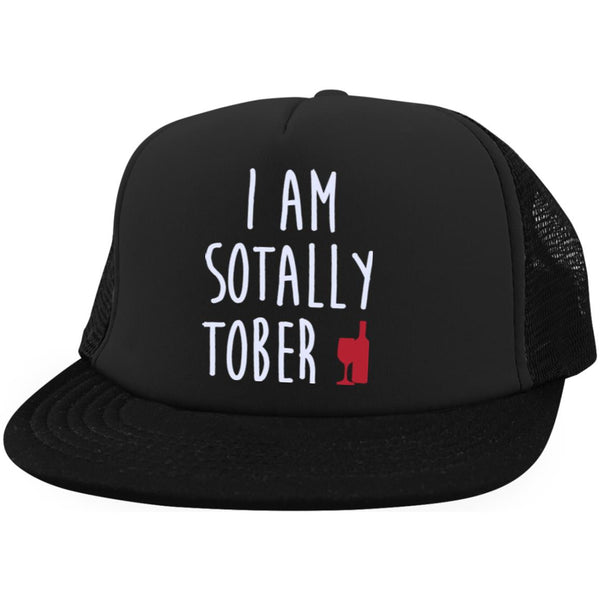 I Am Sotally Tober Trucker Hat