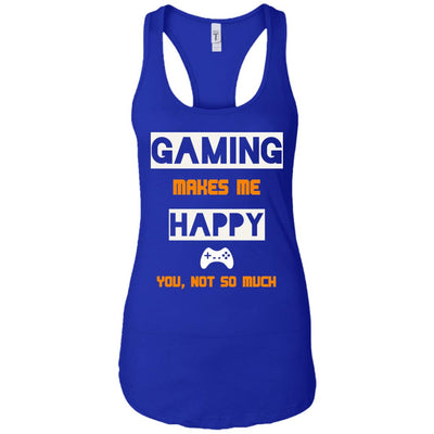 Gaming Makes Me Happy - Apparel