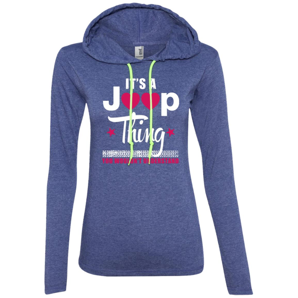 It's A Jeep Thing Ladies' T-Shirt Hoodie