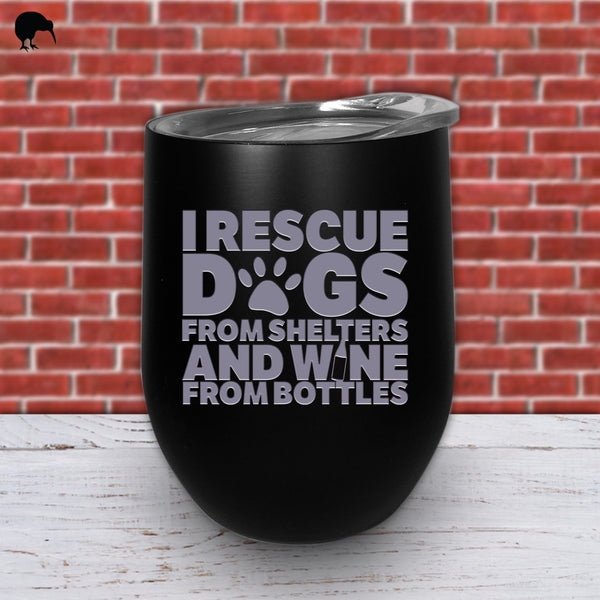 I Rescue Dogs - Wine Cup