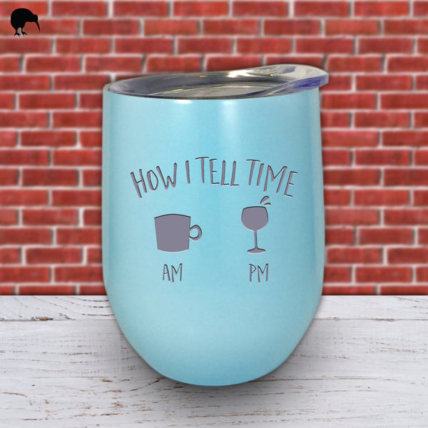 How I Tell Time - Wine Cup