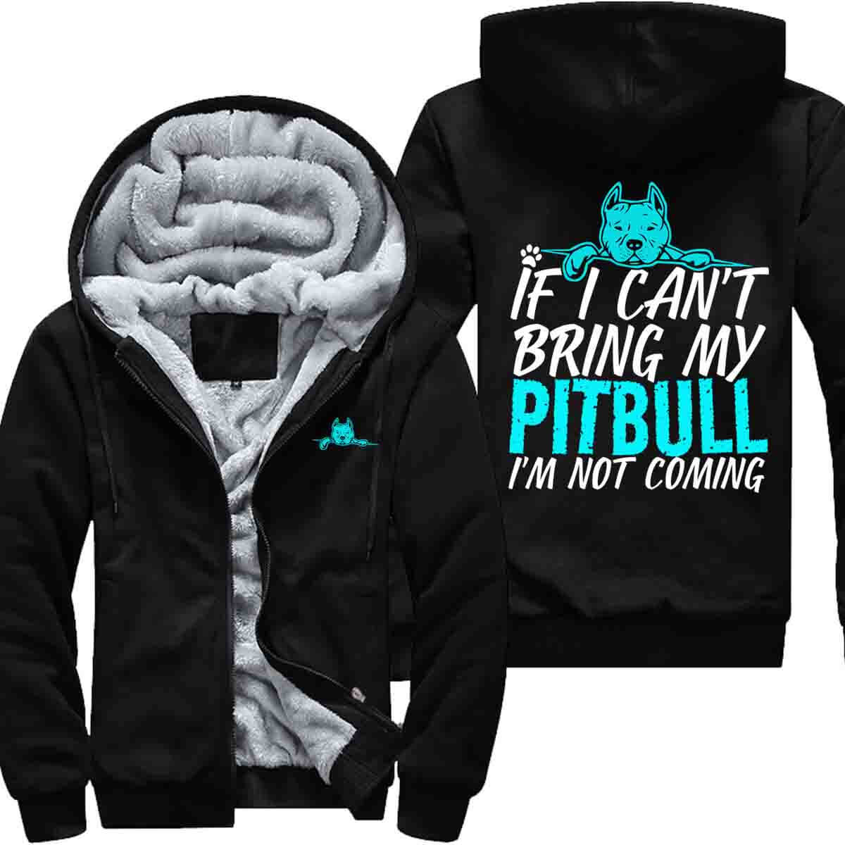 If I Can't Bring My Pitbull - Jacket