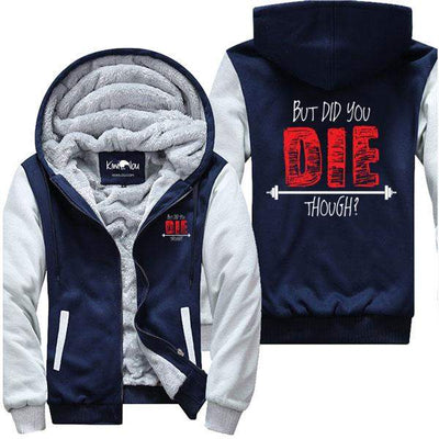 Did You Die Though? - Fitness Jacket