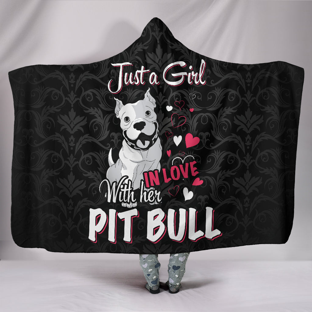 Just A Girl in Love With Her Pit Bull Hooded Blanket