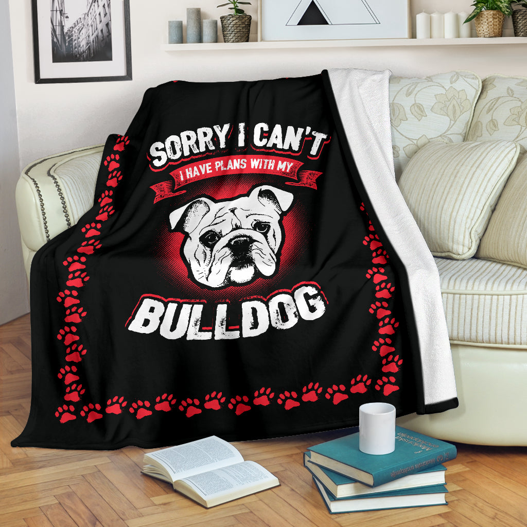 Sorry I Can't Have Plans With My Bulldog Premium Blanket