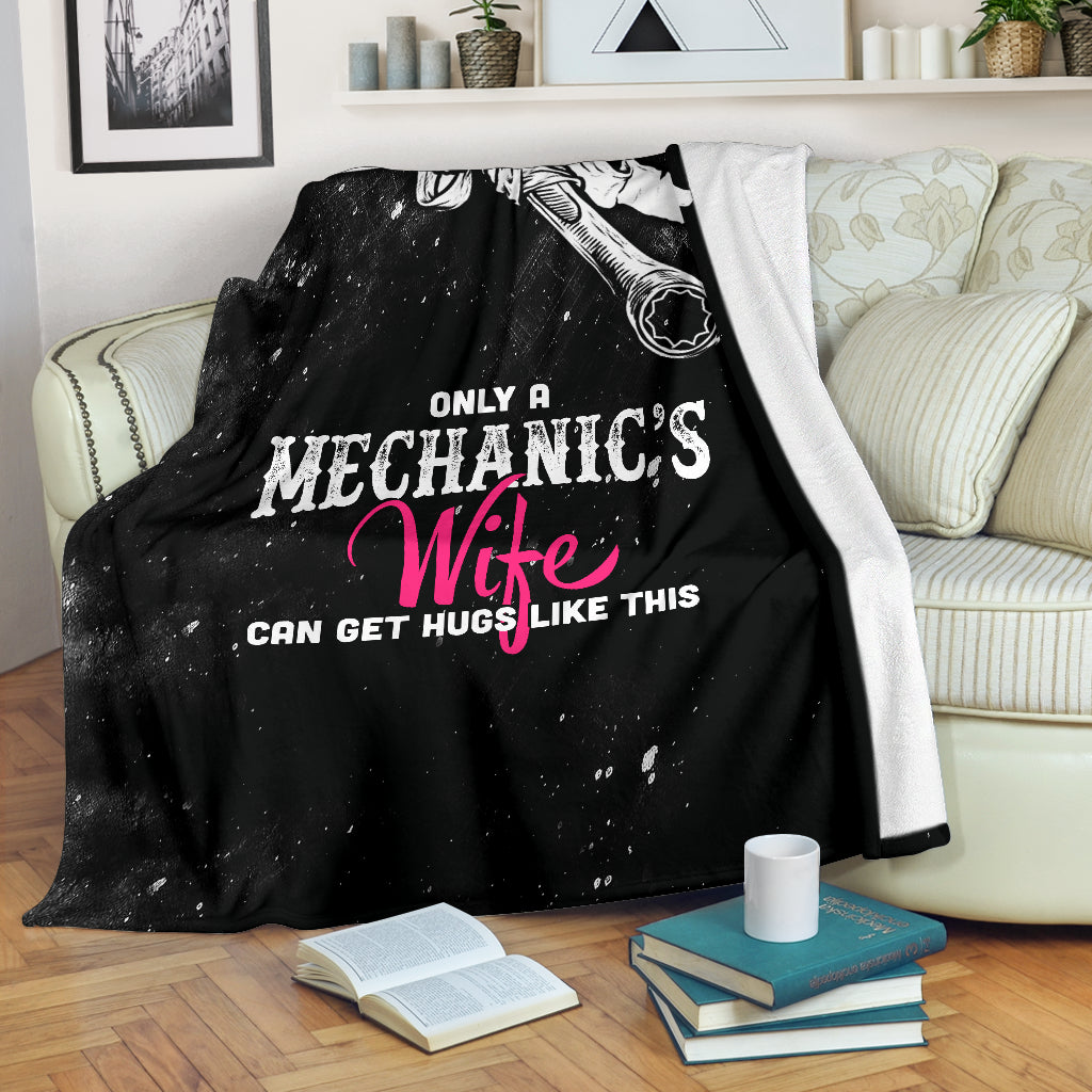 Only Mechanic's Wife Can Get Hugs Premium Blanket