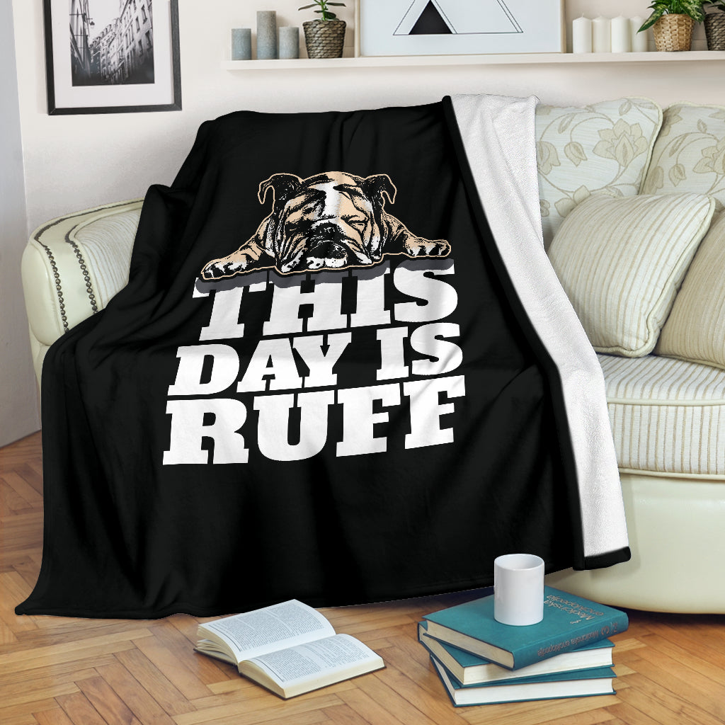 This Day Is Ruff Premium Blanket