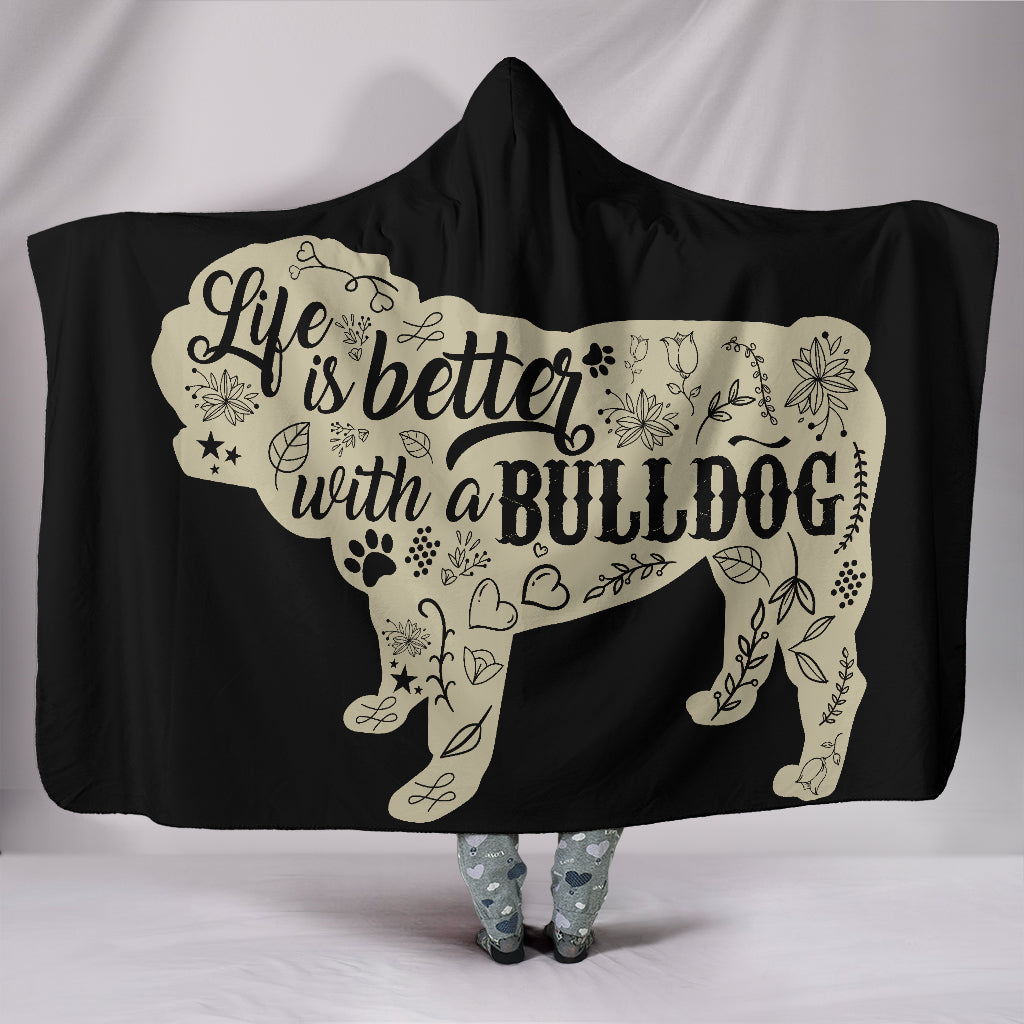 Life Is Better With A Bulldog Hooded Blanket