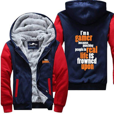 I'm a Gamer Because Punching IRL is Frowned Upon - Gamer Jacket