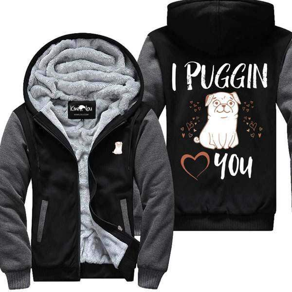 I Puggin Love You - Pug Jacket