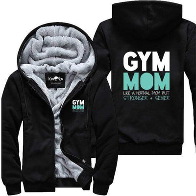Gym Mom Like a Normal Mom but Stronger & Sexier -  Gym Jacket