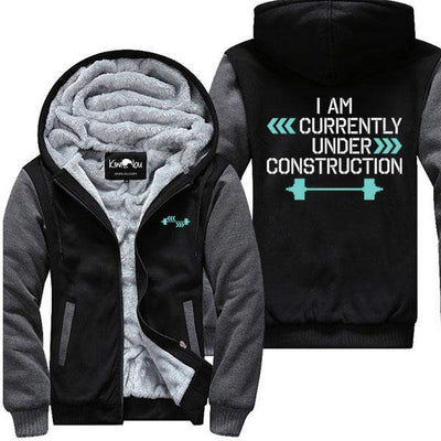 I Am Currently Under Construction - Fitness Jacket