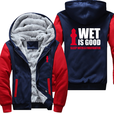 Wet Is Good - Firefighter Jacket