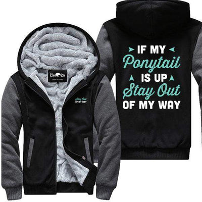 If My Ponytail Is Up - Fitness Jacket